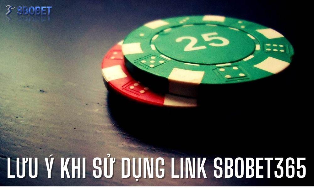 Lưu ý khi sử dụng link Sbobet365
