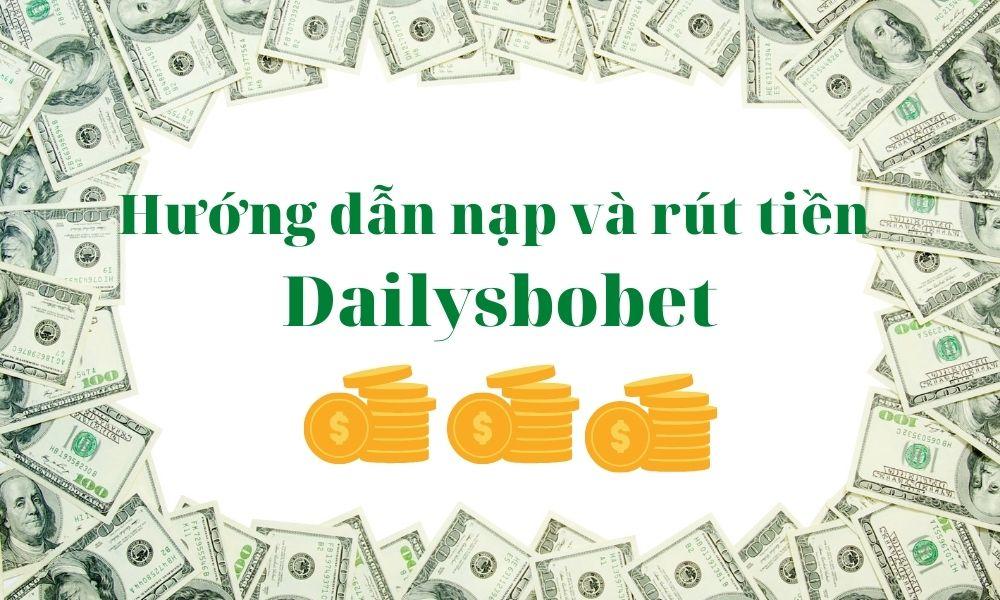 Nạp tiền - Rút tiền tại Dailysbobet