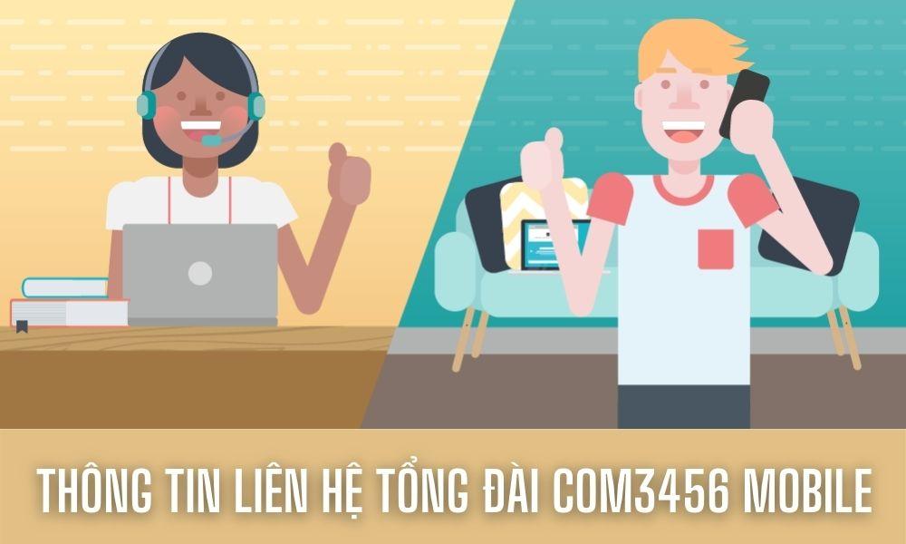Thông tin liên hệ tổng đài Com3456 Mobile