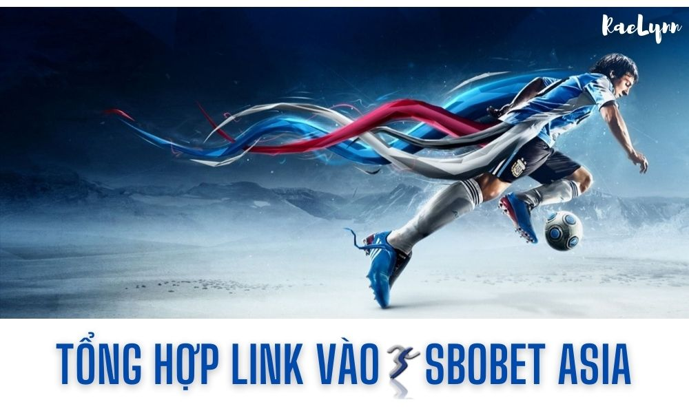 Tổng hợp link vào Sbobet Asia