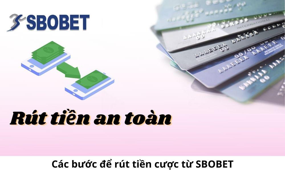 Các bước để rút tiền cược từ SBOBET