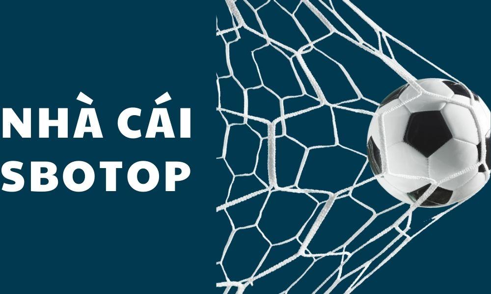 Giới thiệu website cá cược SBOTOP