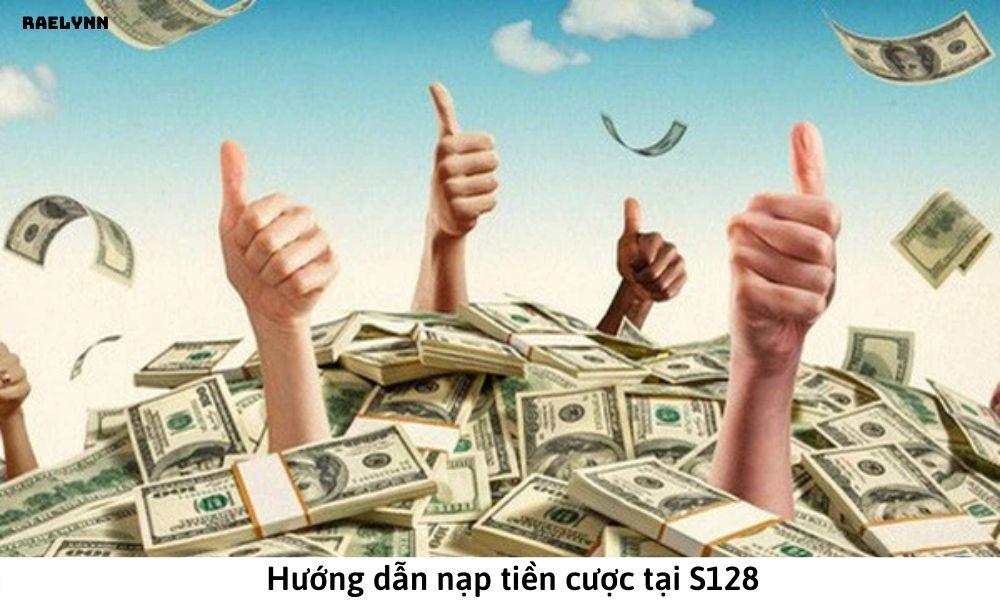 Hướng dẫn nạp tiền cược tại S128